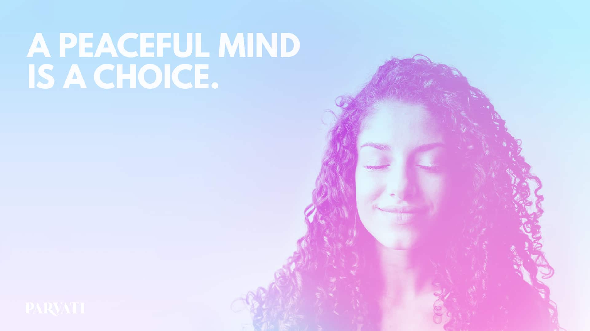 Finding Your Inner Peace Sanctuary - A Peaceful Mind Is a Choice - Parvati